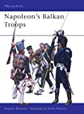 Napoleon's Balkan Troops, Vladimir Brnardic, 184176700X