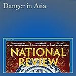 Danger in Asia | Michael Auslin
