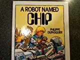 Robot Named Chip, Philippe Dupasquier, 0670835749