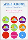 Visible Learning : A Synthesis of over 800 Meta-Analyses Relating to Achievement, Hattie, John, 0415476186