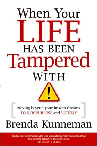 Read When Your Life Has Been Tampered With: Moving Beyond your Broken Dreams and Lost Purpose to Victory PDF