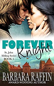 Forever Knight: St. John Sibling Series, Book 5 by [Raffin, Barbara]