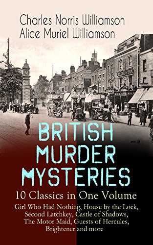 british-murder-mysteries-10-classics-in-one-volume-girl-who-had-nothing-house-by-the-lock-second-lat