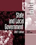 State and Local Government, 2007 Edition, , 0872892972