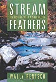 Stream Feathers, Wally Rentsch, 1479782424