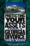 img - for Protecting Your Assets from a Georgia Divorce (Successful Divorce) by John C. Mayoue (2007-08-01) book / textbook / text book