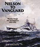 Nelson to Vanguard: Warship Design 1923-1945 (Chatham Pictorial Series)