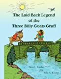 The Laid Back Legend of the Three Billy Goats Gruff, Nena L. Kircher and Julie A. Kircher, 1438966504