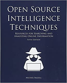 Open Source Intelligence Techniques: Resources for Searching and Analyzing Online Information: Amazon.es: Michael Bazzell: Libros en idiomas extranjeros
