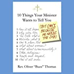 Ten Things Your Minister Wants to Tell You (But Can't, Because He Needs the Job)  | Oliver Thomas