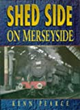 Shed Side on Merseyside, Kenn Pearce, 075091369X