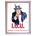I.O.U.: Why Everyone Owes Everyone and No One Can Pay   John Lanchester