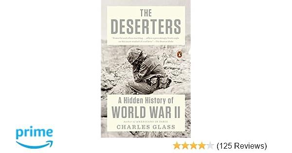 Amazon com: The Deserters: A Hidden History of World War II