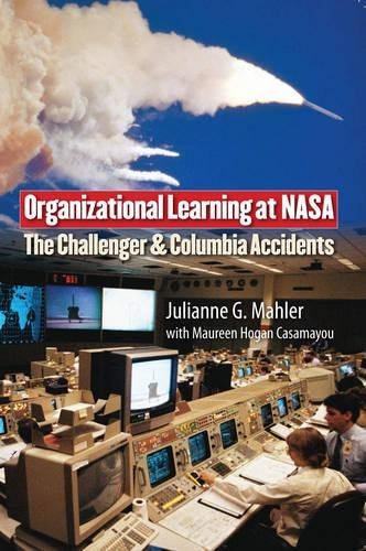 Organizational Learning at NASA: The Challenger and Columbia Accidents (Public Management and Change)
