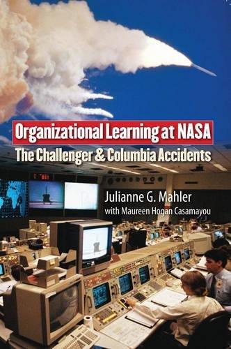Organizational Learning at NASA: The Challenger and...