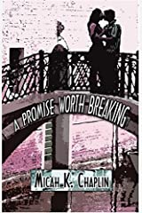 A Promise Worth Breaking Paperback