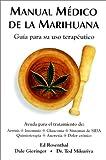 img - for Manual Medico de la Marihuana: Guia Para su USO Terapeutico book / textbook / text book