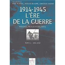 1914-1945 L'ÈRE DE LA GUERRE T01 : 1914-1918