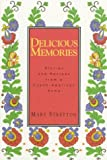Delicious Memories: Stories and Recipes from a Czech-American Home