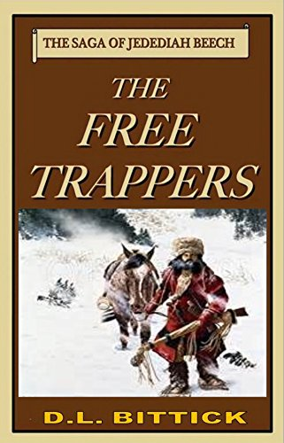 The Free Trappers: The Saga Of Jedediah Beech - (Volume 2)