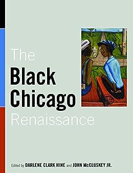 black chicago renaissance reader by darlene Daniel hale williams professor of african american studies & english northwestern university  the rise of chicago's black  the black studies reader eds.