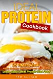 Ideal Protein Cookbook: 25 Ideas Ideal Protein Recipes to Reduce Weight and Build Muscles - Learn about Ideal Protein Diet Food