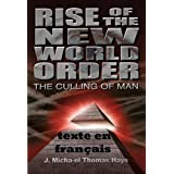Rise of the New World Order: The Culling of Man (French Edition)