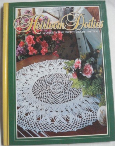 - Heirloom doilies: A collection of favorite crochet patterns