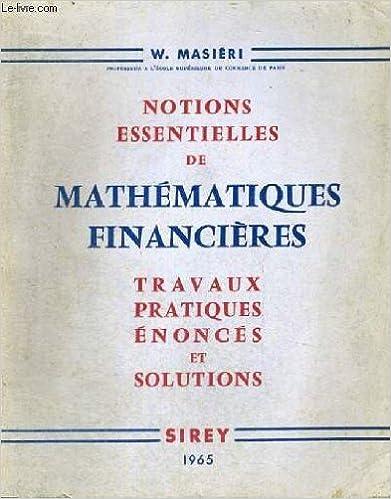 Livre gratuits en ligne Notions essentielles de mathematiques financieres travaux pratiques enonces et solutions pdf