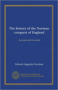 Book The history of the Norman conquest of England (v.1): its causes and its results