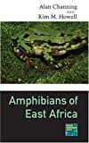 Amphibians of East Africa, Alan Channing and Kim M. Howell, 0801443741