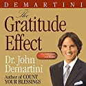 The Gratitude Effect  Audiobook by Dr. John F. Demartini Narrated by Erik Synnestvetd