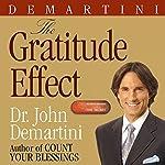 The Gratitude Effect | Dr. John F. Demartini