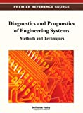 Diagnostics and Prognostics of Engineering Systems : Methods and Techniques, Seifedine Kadry, 1466620951