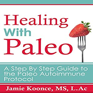 Healing with Paleo Audiobook