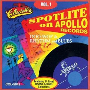Spotlite on Apollo Records: Doo-Wop & Rhythm and Blues, Vol. 1