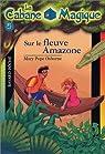 La Cabane Magique, Tome 5 : Sur le fleuve Amazone par Osborne