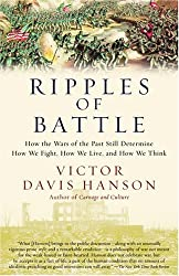 Ripples of Battle: How Wars of the Past Still Determine How We Fight, How We Live, and How We Think