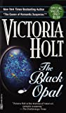 The Black Opal, Victoria Holt, 0449222713