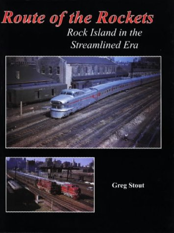 Route of the Rockets: Rock Island in the Streamlined Era