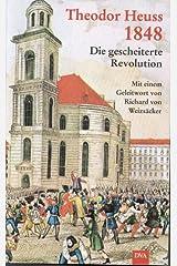 Achtzehnhundertachtundvierzig (1848). Die gescheiterte Revolution. Hardcover