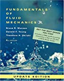 Fundamentals of Fluid Mechanics, Munson, Bruce R. and Young, Bruce G., 0471456373