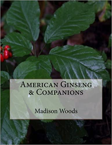 American Ginseng & Companions by Madison Woods (2015-07-20)