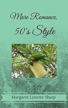 More Romance, 50's Style (Romance in the 1950's Book 2) by [Sharp, Margaret Lynette]