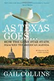 As Texas Goes..., Gail Collins, 0871404079