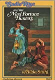 Sadie Rose and the Mad Fortune Hunters, Hilda Stahl, 089107578X