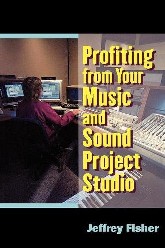 Profiting from Your Music and Sound Project Studio