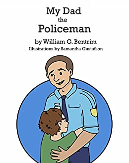 MY DAD THE POLICE MAN by [Bentrim, William]