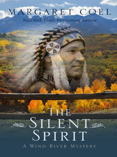The Silent Spirit (Wind River Reservation Mystery) pdf epub
