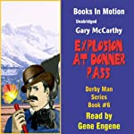 Explosion at Donner Pass: Derby Man Series, Book 6 | Gary McCarthy